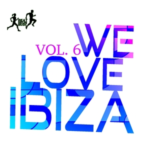 YAMATO DAKA/THE MINIMAL PUPPETS/DIE FANTASTISCHE HUBSCHRAUBER/BLIZZY GEM/ORGANIC NOISE FROM IBIZA/CELLOS BALEARICA/KLUM BAUMGARTNER/KENJI SHK/GLITCH VUU - We Love Ibiza Vol 6