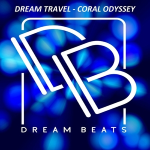 DREAM TRAVEL - Coral Odyssey