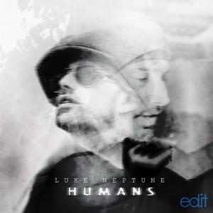 LUKE NEPTUNE/CHRIS HODDER - Humans