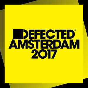 VARIOUS - Defected Amsterdam 2017