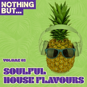 VARIOUS - Nothing But... Soulful House Flavours Vol 03