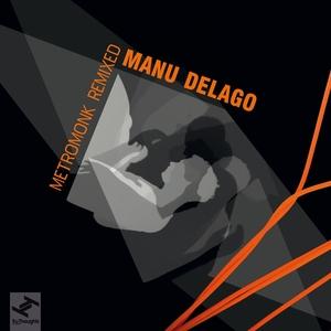 MANU DELAGO - Metromonk Remixed EP