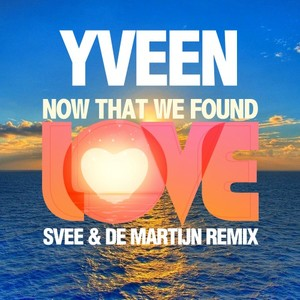 YVEEN - Now That We Found Love