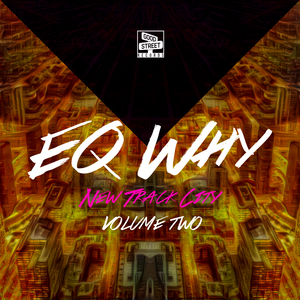 EQ WHY - New Track City: Volume Two