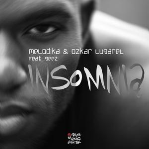 MELODIKA/OZKAR LUGAREL - Insomnia (feat Gregorgus Geez)