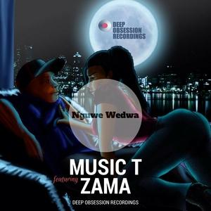 MUSIC T feat ZAMA - Nguwe Wedwa