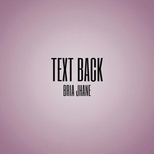 BRIA JHANE - Text Back
