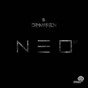 ORMAN BITCH - Neo 2