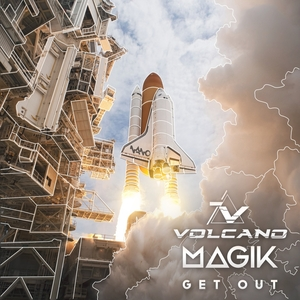 MAGIK & VOLCANO - Get Out