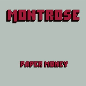 MONTROSE - Paper Money (Deluxe Edition)