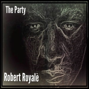 ROBERT ROYALE - The Party