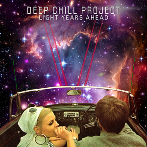DEEP CHILL PROJECT - Light Years Ahead
