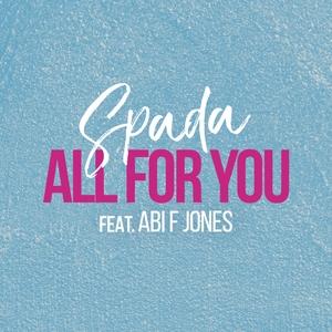 SPADA feat ABI F JONES - All For You