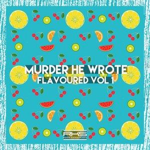 MURDER HE WROTE - Flavoured Vol 1