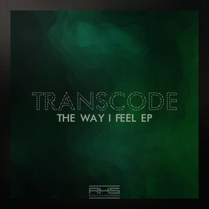 TRANSCODE - The Way I Feel
