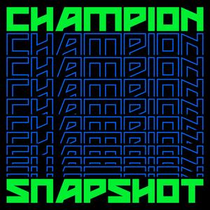 CHAMPION - Snapshot