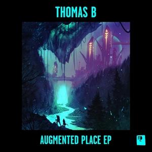 THOMAS B - Augmented Place EP
