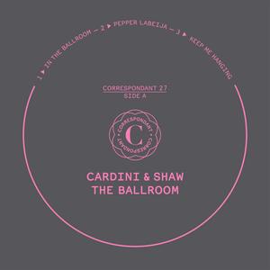 CARDINI & SHAW - In The Ballroom EP