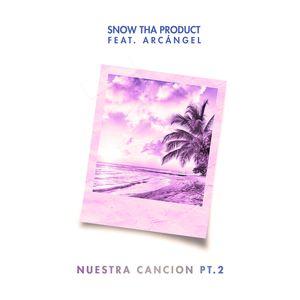 SNOW THA PRODUCT/ARCANGEL - Nuestra Cancion Pt. 2 (feat. ArcAnngel)
