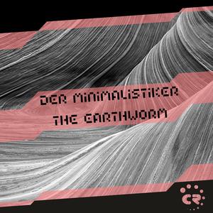 DER MINIMALISTIKER - The Earthworm