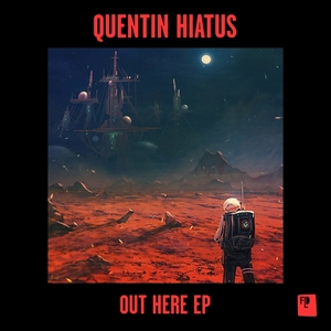 QUENTIN HIATUS - Out Here EP