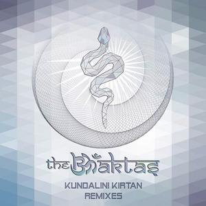 THE BHAKTAS - Kundalini Kirtan (Remixes)