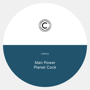 MAN POWER - Planet Cock EP