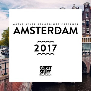 VARIOUS - Great Stuff Present Amsterdam 2017