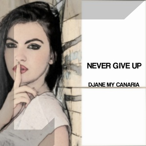 DJANE MY CANARIA - Never Give Up