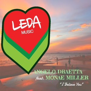 ANGELO DRAETTA/MONAE MILLER - I Believe You