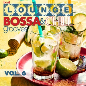 VARIOUS - Best Lounge Bossa And Chill Grooves Vol 6