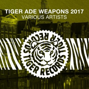 VARIOUS - Tiger Ade Weapons 2017