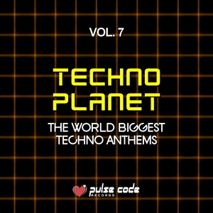 VARIOUS - Techno Planet Vol 7 (The World Biggest Techno Anthems)