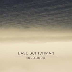 DAVE SHICHMAN - On Deference