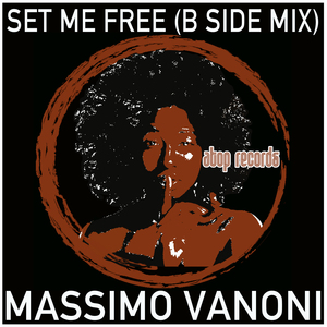 MASSIMO VANONI - Set Me Free