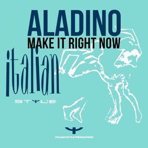 ALADINO - Make It Right Now