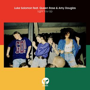 LUKE SOLOMON feat QUEEN ROSE/AMY DOUGLAS - Light You Up