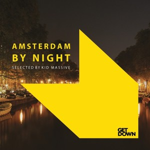 KID MASSIVE/VARIOUS - Amsterdam By Night (unmixed Tracks)