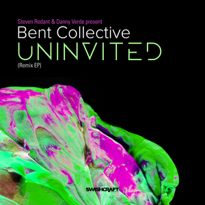 STEVEN REDANT/DANNY VERDE/BENT COLLECTIVE - Uninvited (Remix EP)