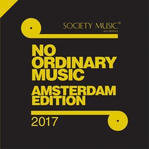 VARIOUS - No Ordinary Music - Amsterdam 2017 Edition -