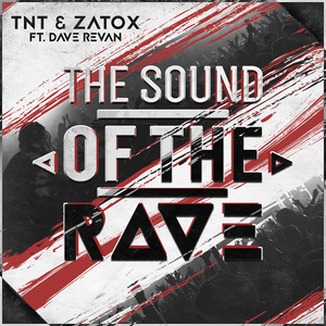TNT & ZATOX feat DAVE REVAN - The Sound Of The Rave