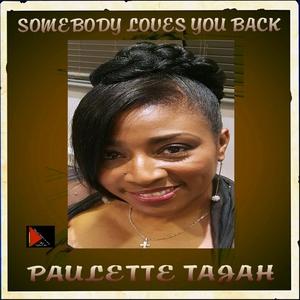PAULETTE TAJAH - Somebody Loves You Back