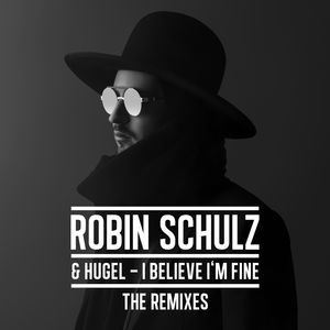 ROBIN SCHULZ/HUGEL - I Believe I'm Fine (The Remixes)