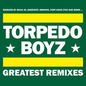 TORPEDO BOYZ - Greatest Remixes