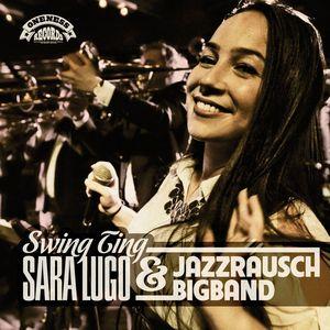 SARA LUGO & JAZZRAUSCH BIGBAND - Swing Ting