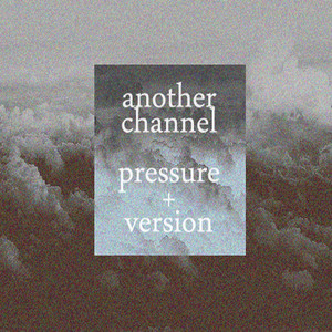 ANOTHER CHANNEL - Pressure