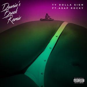 TY DOLLA $IGN feat A$AP ROCKY - Dawsin's Breek (Remix)