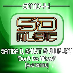 SAMBA D/GHOST & ELLIE JAY - Don't Be Afraid