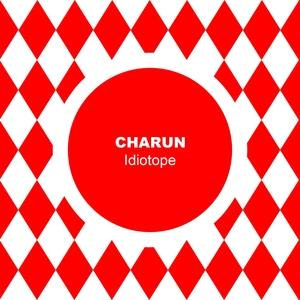 CHARUN - Idiotope
