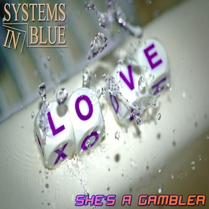 SYSTEMS IN BLUE - She's A Gambler